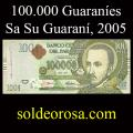 Billetes 2005 6- 100.000 Guaraníes